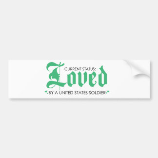 Current Status: Loved by a US Soldier Bumper Stickers