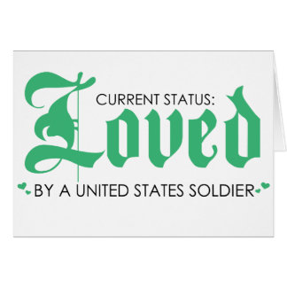 Current Status: Loved by a US Soldier Card