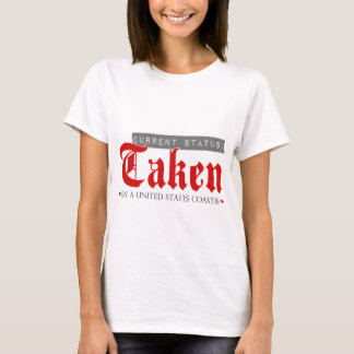 Current Status: Taken by a Coastie T-Shirt