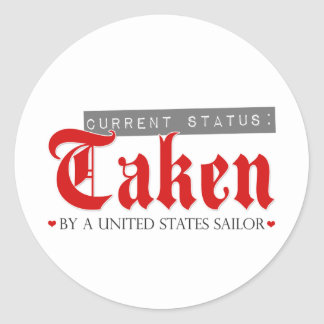 Current Status: Taken by a Sailor Classic Round Sticker
