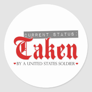 Current Status: Taken by a Soldier Classic Round Sticker