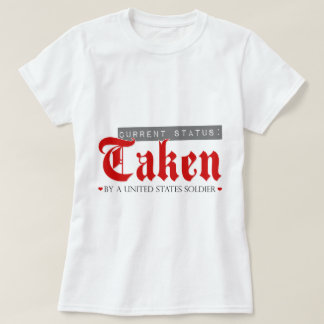Current Status: Taken by a Soldier T-shirt