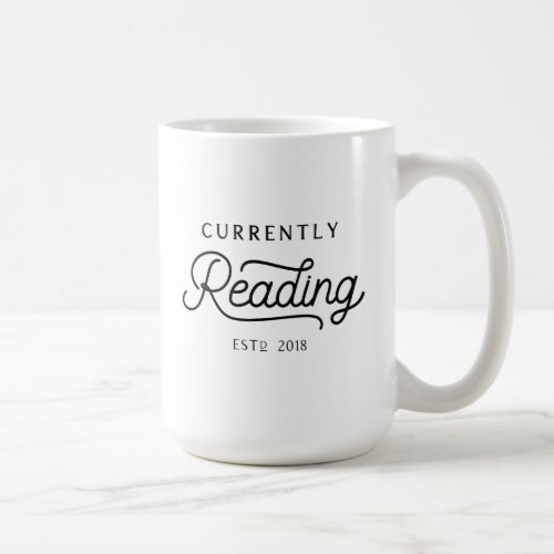 Currently Reading Established 2018 mug