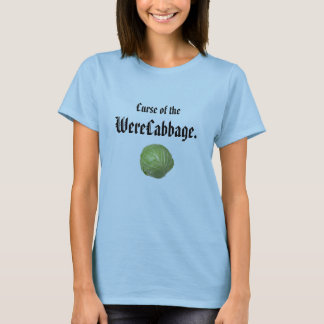 Curse of the WereCabbage T-Shirt