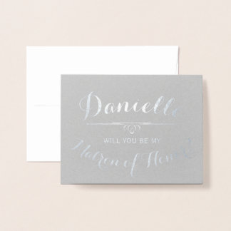 Cursive Personalized Be My Matron of Honor Foil Card