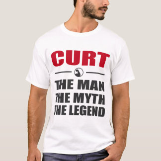 CURT THE MAN THE MYTH THE LEGEND T-Shirt