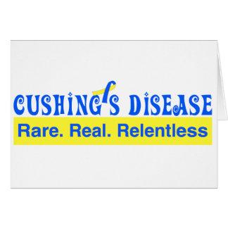 Cushing's Disease:  Rare. Real. Relentless Card