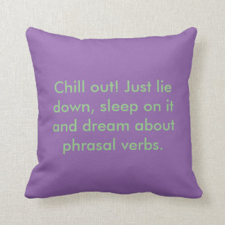 Cushion - Chill out! Pillow