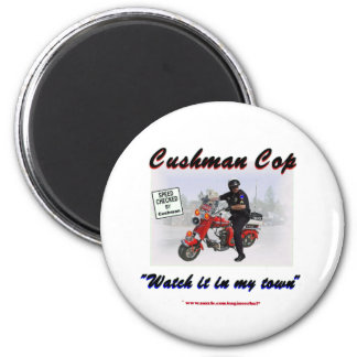 Cushman Cop Watch it in My Town Refrigerator Magnet
