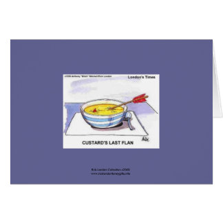 Custards Last Flan Funny Greeting Card