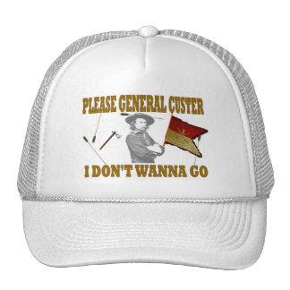 CUSTER POR FAVOR GENERAL, NO QUIERO IR GORRA