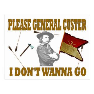 CUSTER POR FAVOR GENERAL, NO QUIERO IR TARJETAS POSTALES