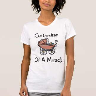 Custodian Of A Miracle New Mom Shirts
