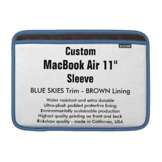 """Custom 11"""" MacBook Air Sleeve (H) Blue Skies Brown"""
