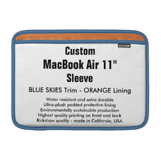"""Custom 11"""" MacBook Air Sleeve H Blue Skies, Orange"""