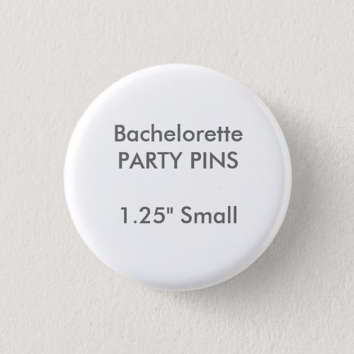 Custom 125 Small Round Bachelorette Party Pin