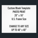 "Custom 20&quot; x 16&quot; Photo Print  US Frame Size<br><div class=""desc"">Custom 20&quot; x 16&quot; Photo Print Blank Template. A standard picture frame size in the U.S.A. Landscape 50.8 x 40.6 cm. Design Your Own. Add words,  text and personalize.</div>"