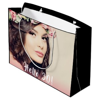 Custom 30th Birthday Photo Hello 30 Large Gift Bag