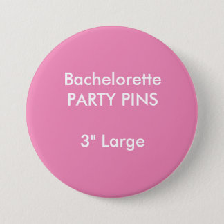 "Custom 3"" Large Round Bachelorette Party Pin"