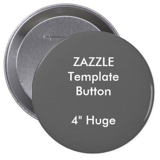 custom 4 huge round button badge blank template zazzle. Black Bedroom Furniture Sets. Home Design Ideas