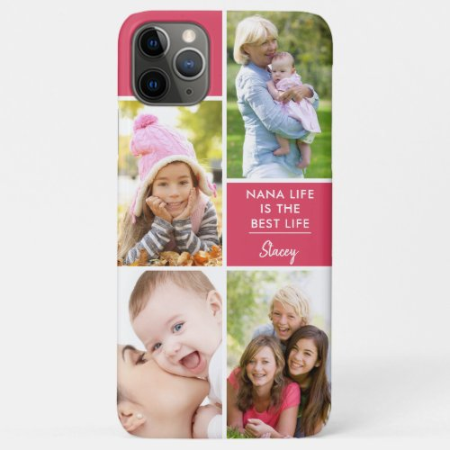 Custom 4 Photo Nana Life is the Best Life Pink iPhone 11 Pro Max Case