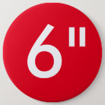 """Custom 6&quot; Colossal Round Button Blank Template<br><div class=""""desc"""">CUSTOM PRINTED 6&quot; Colossal Giant Round BUTTON Badge Pin Blank Template. RED. CREATE YOUR OWN BUTTON. MAKE YOUR OWN BUTTON. DESIGN YOUR OWN BUTTON. UPLOAD YOUR OWN DESIGN,  PHOTO,  PATTERN,  LOGO. ADD MULTI FONT TEXT. No set up charge. No minimum order.</div>"""