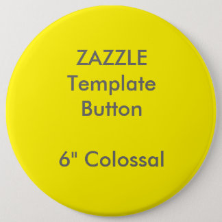 "Custom 6"" Colossal Round Button Blank Template"