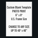 "Custom 6&quot; x 8&quot; Photo Print Template<br><div class=""desc"">Custom 6&quot; x 8&quot; Photo Print Blank Template. A standard picture frame size in the U.S.A. Portrait 6R (8P) 6&quot; &#215; 8&quot;&#160;(15.2 &#215; 20.3cm); 4:3 (1.33); 1800 x 2400 - twice the size of a 4R print. Called &quot;15 &#215; 20 cm&quot; worldwide. Design Your Own. Add words, text and personalize....</div>"