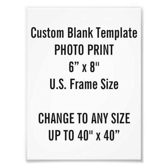 Custom 6 Quot X 8 Quot Photo Print Template Zazzle Com