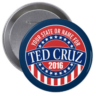 Custom Add Your Name or State to Support Ted Cruz Pinback Button