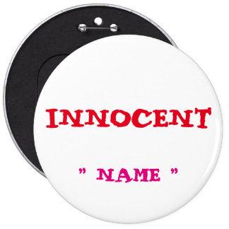 "Custom Bachelorette INNOCENT 6"" Button"