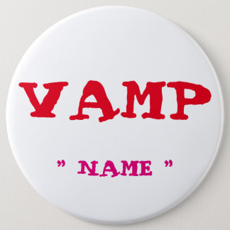 """Custom Bachelorette VAMP 6"""" Button"""