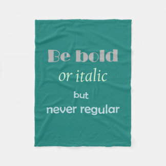 Custom Background Color Be Bold Inspirationa quote Fleece Blanket