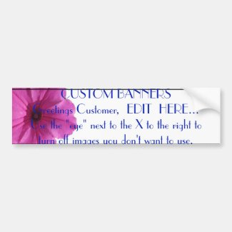 CUSTOM BANNERS MATCHING BUMPER STICKER