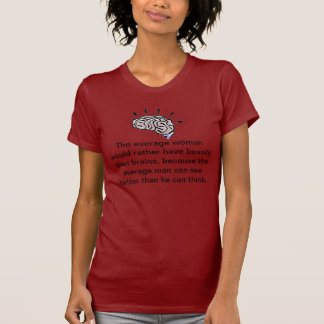 Custom Beauty over brains Women's shirt