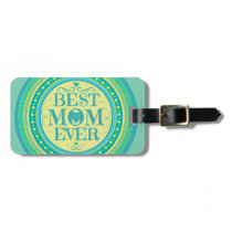 Custom Best Mom Mother's Day Luggage Tag
