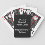 "Custom Bicycle&#174; Poker Playing Cards Tragic Royalty<br><div class=""desc"">ZAZZLE Custom Printed (back of card) pack of Bicycle&#174; Tragic Royalty™ Edition Faces Poker Playing Cards Blank Template with BLACK BACKGROUND.</div>"