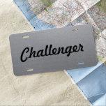 "Custom Car License Plate - Matte Steel -Challenger<br><div class=""desc"">Make your own Custom Vehicle License Plate. Customize with your own text,  title,  name photo,  image,  colors etc. Choose from Aluminum or Plastic.</div>"