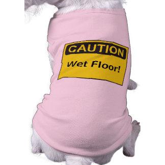 Custom Caution Sign Message Wet Floor Doggie Tee Shirt