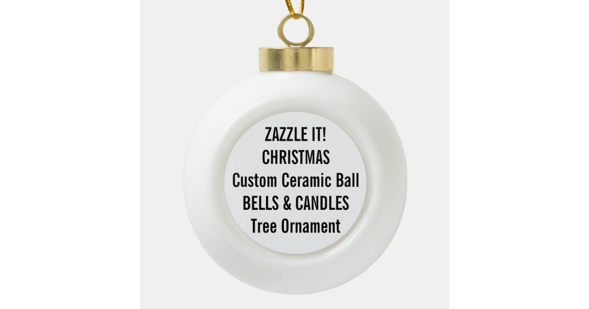 Custom Ceramic Ball Christmas Tree Ornament | Zazzle.com