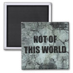 Custom Christian Not of This World 2 Inch Square Magnet