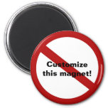 Custom Circle with Slash 2 Inch Round Magnet