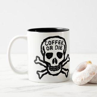 Custom Coffee or Die Skull Two-Tone Coffee Mug