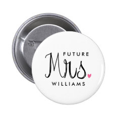 Custom Color Fun Script Future Mrs. Bride Button at Zazzle