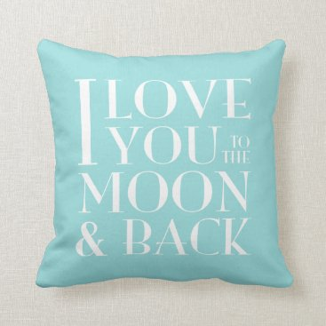 McTiffany Tiffany Aqua Custom Color I Love you to the moon & back Throw Pillow