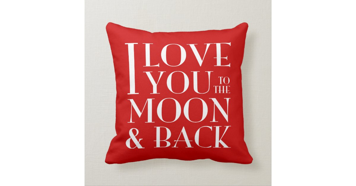 Custom Color I Love you to the moon & back Throw Pillow Zazzle
