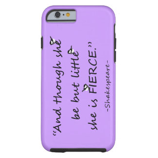 Custom Color Little but Fierce Shakespeare Quote iPhone 6 Case