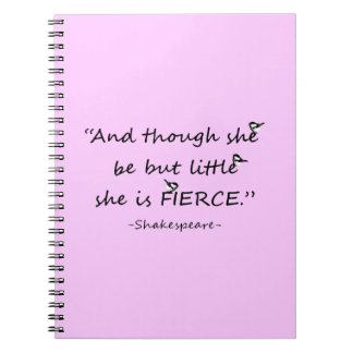 Custom Color Little but Fierce Shakespeare Quote Notebook