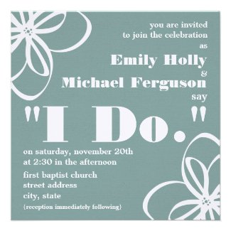 Custom Color Wedding Invite - White Flowers & I Do