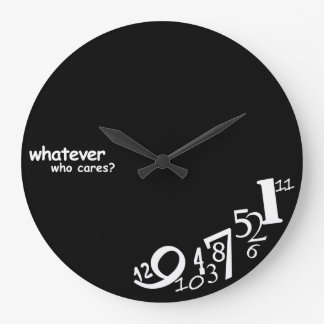 Custom Color Whatever Who Cares Large Clock
